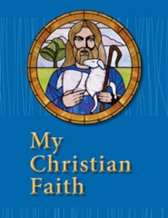 My Christian Faith Student Book - ESV Edition