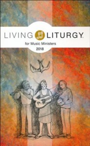 Living Liturgy for Music Ministers: Year B (2018)