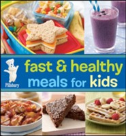 Pillsbury Fast & Healthy Meals for Kids  -