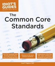 Idiot's Guides: The Common Core Standards  -     By: Jared T. Bigham