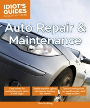 Idiot's Guides: Auto Repair and Maintenance  -     By: Dave Stribling