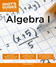 Idiot's Guides: Algebra I  -     By: Carolyn Wheater