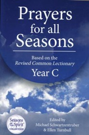 Prayers for All Seasons: Based on The Revised Common Lectionary Yr. C