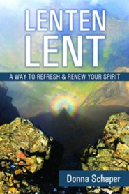 Lenten Lent: A Way to Refresh & Renew Your Spirit