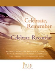 Celebrate, Remember / Celebrar, Recordar: Bilingual Music for Weddings and Funerals / Musica Bilingue para Bodas y Funerales