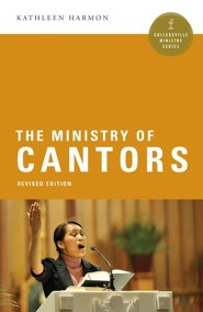 The Ministry of Cantors, Revised  -     By: Kathleen Harmon