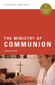 The Ministry of Communion: Third Edition