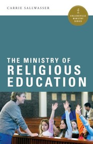 The Ministry of Religious Education  -     By: Carrie Sallwasser