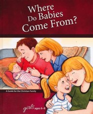 Where Do Babies Come From?: For Girls Ages 6-8, revised & updated