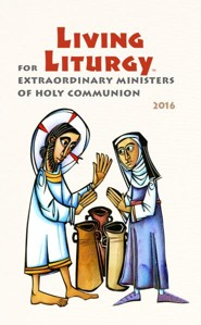 Living Liturgy for Extraordinary Ministers of Holy Communion: Year C (2016)  -     By: Joyce Ann Zimmerman, Kathleen Harmon, John W. Tonkin