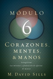 Corazones, Mentes & Manos: Módulo 6  (Hearts, Heads, and Hands: Module 6)