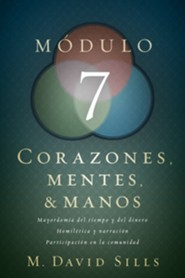Corazones, Mentes & Manos: Módulo 7  (Hearts, Heads, and Hands: Module 7)