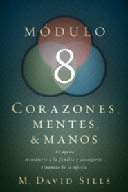 Corazones, Mentes & Manos: Módulo 8  (Hearts, Heads, and Hands: Module 8)