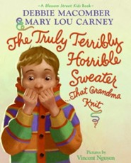 The Truly Terribly Horrible Sweater...That Grandma Knit  -     By: Debbie Macomber