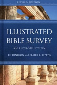 Illustrated Bible Survey: An Introduction, Revised Edition