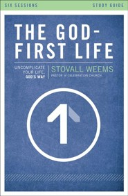 The God-First Life Study Guide: Uncomplicate Your Life, God's Way - eBook