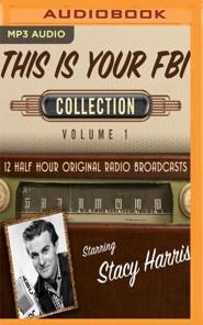 This Is Your FBI Collection, Volume 1 - 12 Half-Hour Original Radio Broadcasts on MP3-CD