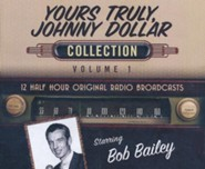 Yours Truly, Johnny Dollar Collection, Volume 1 - 12 Half-Hour Original Radio Broadcasts on CD