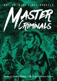 Not-So-Nice Bible Stories: Master Criminals