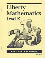 Liberty Math Level K Teacher's Manual, Grade K