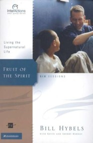Fruit of the Spirit: Living the Supernatural Life,  InterActions Series