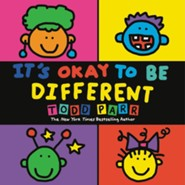 It's Okay To Be Different  -     By: Todd Parr