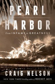 Pearl Harbor: From Infamy to Greatness  -     By: Craig Nelson