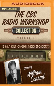 The CBS Radio Workshop Collection, Volume 1 - 12 Half-Hour Original Radio Broadcasts on MP3-CD