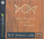 Are People Basically Good? - unabridged audio book on CD  -     Narrated By: Bob Souer     By: R.C. Sproul