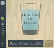 How Can I Be Blessed? - unabridged audio book on CD  -     Narrated By: Bob Souer     By: R.C. Sproul