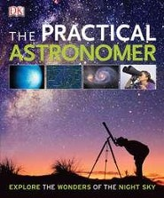 The Practical Astronomer  -     By: DK Publishing