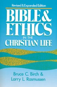 Bible and Ethics in the Christian Life-Revised and Expanded