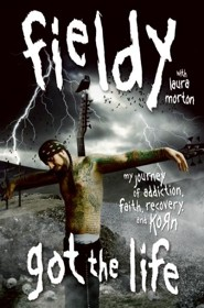 Got The Life: My Journey of Addiction, Faith, Recovery and Korn  -     By: Reggie Fieldy Arvizu