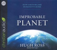 Improbable Planet: How Earth Became Humanity's Home - unabridged audio book on CD