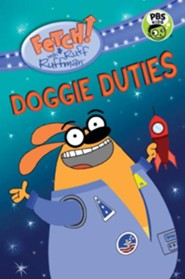 FETCH! with Ruff Ruffman: Doggie Duties  -     By: Candlewick Press     Illustrated By: WGBH