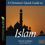 A Christian's Quick Guide to Islam: Revised Edition - unabridged audio book on CD