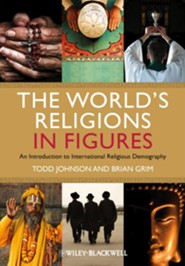 The World's Religions in Figures: An Introduction to International Religious Demography  -     By: Todd M. Johnson, Brian J. Grim