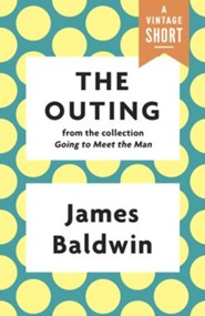 The Outing: from the collection Going to Meet the Man / Digital original - eBook