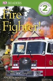 DK Readers, Level 2: Fire Fighter!   -     By: Angela Royston