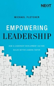 Empowering Leadership: How a Leadership Development Culture Builds Better Leaders Faster - unabridged audiobook on CD