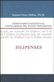 Comentario Exegetico al Text Griego del NT: Filipenses/ Exegetical Commentary To The Greek Text Of The New Testament: Philippians