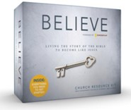 Believe: Living the Story of the Bible to Become Like Jesus,  Church Resource Kit