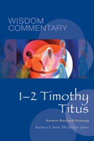 1-2 Timothy, Titus: Wisdom Commentary