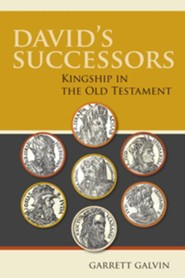 David's Successors: Kingship in the Old Testament  -     By: Garrett Galvin