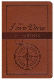The Love Dare for Parents, LeatherTouch Edition