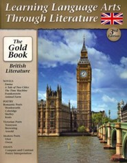 Learning Language Arts Through Literature: The Gold Book British Literature, Third Edition