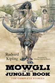 Mowgli of the Jungle Book: The Complete Stories  -     By: Rudyard Kipling, Michael Patrick Hearn