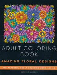 Adult Coloring Book: Amazing Floral Designs  -     By: Kathy G. Ahrens