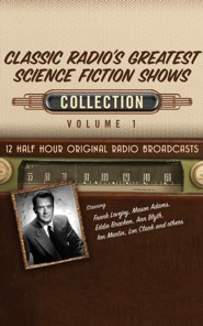 Classic Radio's Greatest Science Fiction Shows, Collection 1 - Original Radio Broadcasts on CD
