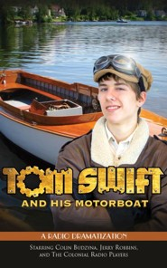 Tom Swift and His Motorboat: A Radio Dramatization - unabridged audiobook on CD